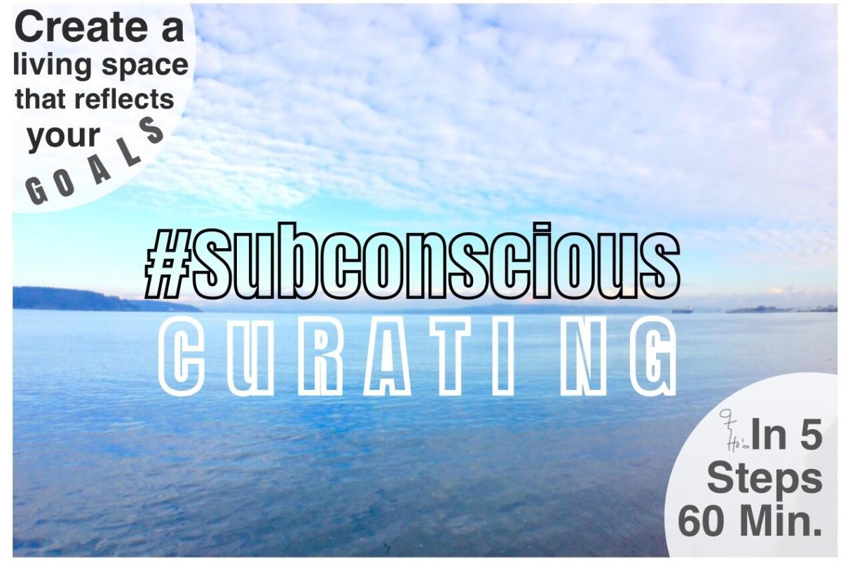 #SubconsciousCurating